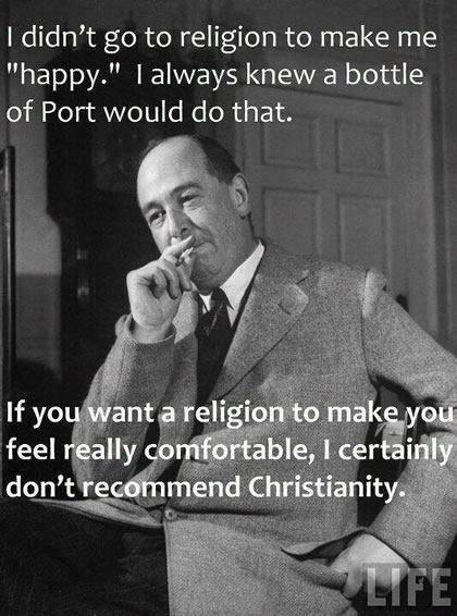 Did he have too much Port when he said this? To the contrary--I'm sure he was stone-cold sober at the time, as he was a very sober-minded Christian in spite of a taste for Port as refined as his Christianity, as refined as his thought and his writing.