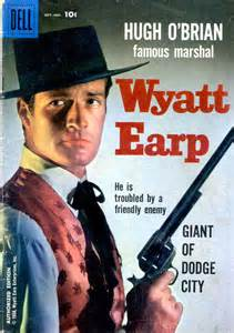"""Wy-att Earp, Wy-att Earp, brave, courageous and bold--long live his name, and long live his glory and long may his story be told."" -- Wyatt Earp theme song"